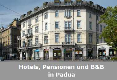 Hotels, Pensionen und B&B in Padua